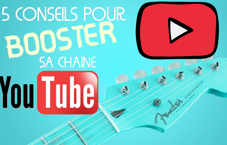 5 conseils pour booster sa chaine Youtube Guitare